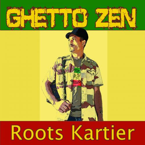 "Ghetto zen "" roots kartier"""